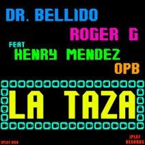 Roger G, Henry Mendez, Dr Bellido, Opb - La Taza