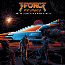 Gancher & Ruin, Scandroid, 3FORCE - Abyss - Gancher & Ruin Remix