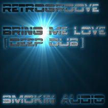 Retrogroove - Bring Me Love (Deep Dub Mix)