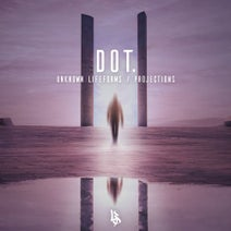 DOT. - Unknown Lifeforms/Projections