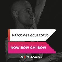 Marco V, Hocus Pocus - Now Bow Chi Bow