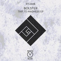 BolsteR - Trip To Madness EP