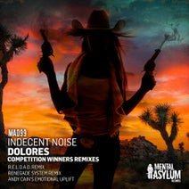 Indecent Noise, Reload, Renegade System, Andy Cain - Dolores [Competition Winners Remixes]