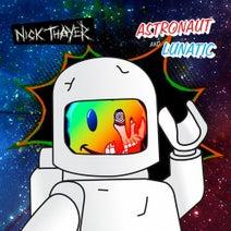 Nick Thayer - Astronaut / Lunatic EP