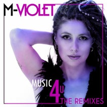 M-VIOLET, Paky Francavilla, Dino Brown, Gianpiero Xp, Francesco Cofano, Franco Moiraghi - MUSIC 4 U - The Remixes