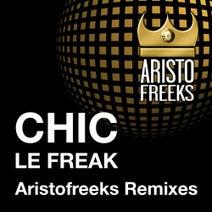 Chic, Aristofreeks - Chic & Aristofreeks Le Freak Remixes