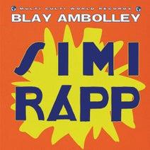 Blay Ambolley, Multi Culti, Red Axes, Asaf Samuel, Johnny Aux, Skinnerbox - Simi Rapp