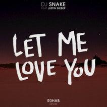 DJ Snake, Justin Bieber - Let Me Love You