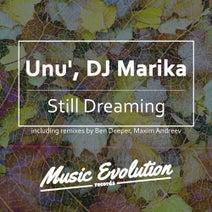 Unu', DJ Marika, Ben Deeper, Maxim Andreev - Still Dreaming