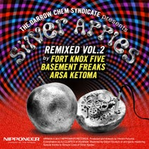 The Darrow Chem Syndicate, Fort Knox Five, Arsa Ketoma, Basement Freaks - Silver Apples Remixed Vol.2