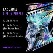 Kaz James, Ben Pearce, Ki Creighton - Life In Purple