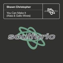 Shawn Christopher, Alaia & Gallo - You Can Make It (Alaia & Gallo Mixes)