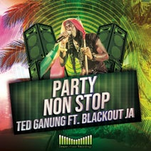 Blackout Ja, Ted Ganung - Party Non Stop
