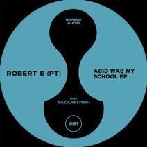 Robert S (PT), Takaaki Itoh - Acid Was My School EP