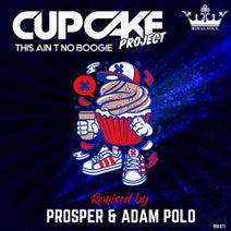 Prosper, Adam Polo, Cupcake Project - This Ain't No Boogie (Prosper & Adam Polo Remix)