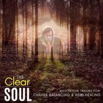 The Clear Soul - Meditation Tracks For Chakra Balancing & Reiki