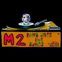 M2 - Bomb Bass Not Bombs