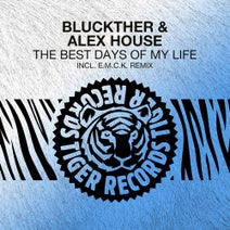 Alex House, Bluckther, E.M.C.K. - The Best Days Of My Life