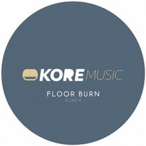 Elias R - Floor Burn