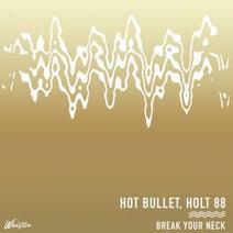 Hot Bullet, Holt 88 - Break Your Neck