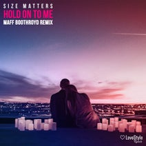 Maff Boothroyd, Size Matters, Kastoway - Hold On To Me (Maff Boothroyd Remix)