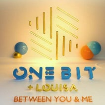 One Bit, Louisa - Between You and Me