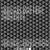 Jay Haze, Pablo Cahn, Moving Matters - NEURAL ABDUCTION