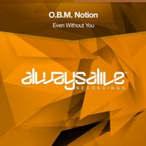 O.B.M. Notion - Even Without You