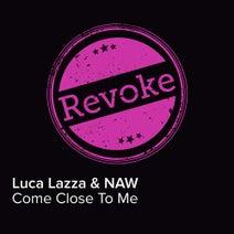 Naw, Luca Lazza - Come Close To Me
