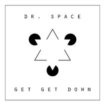 Dr. Space - Get Get Down