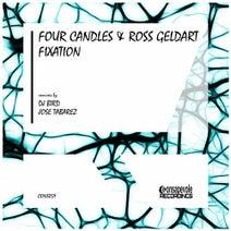 Four Candles, Ross Geldart, DJ Bird, Jose Tabarez - Fixation
