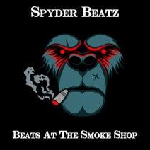 Spyder Beats, Spyder Tha Hero - Beats At The Smoke Shop