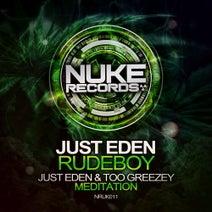 Just Eden, Too Greezey - Rudeboy / Meditation