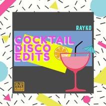 Rayko - Cocktail Disco Edits