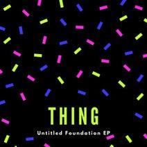 Thing - Untitled Foundation EP