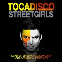 Tocadisco, Reece Low, Vandalism, Death Ray, Holmes John, COMBO! - Streetgirls (Remixes)