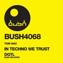 Tom Wax - In Techno We Trust