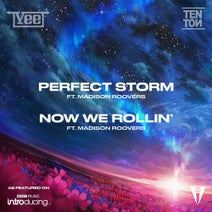 Vee, Madison Roovers - Perfect Storm | Now We Rollin