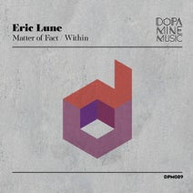 Eric Lune - Matter of Fact / Within