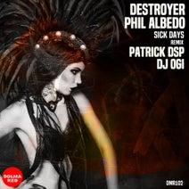Destroyer, Phil Albedo, Patrick DSP, DJ Ogi - Sick Days