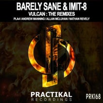 Barely Sane, PLA4, Imit-8, Andrew Manning, Allan McLuhan, Nathan Revely - Vulcan: The Remixes