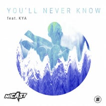 Micast feat. Kya - You'll Never Know