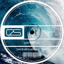 Svet, Juloboy - Can't Let Go (Dance Mix & Juloboy Remix)