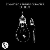 Symmetric, Future of Matter, Aquiver - Enthalpy