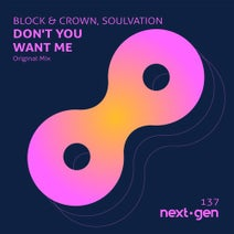 Block & Crown, Soulvation - Don't You Want Me