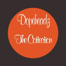 Dopeheadz - The Collection