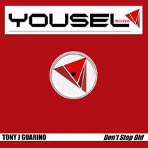 Tony J Guarino - Don't Stop Old