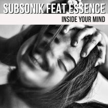 Subsonik - Inside Your Mind Feat Essence