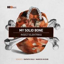 Insect Elektrika, Dapayk, Marcos In Dub - My Solid Bone