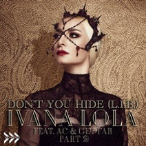 AC, Get Far, Ivana Lola, Offer Nissim, AC, Get Far, Angel Manuel, Junotrix, Myke Rossi, Craig C, Perry Twins - Don't You Hide (L.I.B.), Pt. 2
